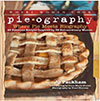 Pieography: Where Pie Meets Biography-42 Fabulous Recipes Inspired by 39 Extraordinary Women by Jo Packham