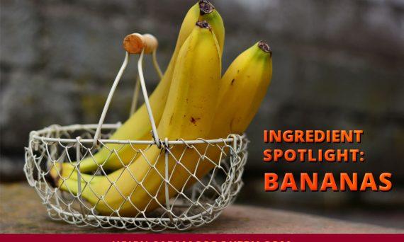 Ingredient Spotlight: Bananas