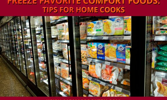 Freeze Favorite Comfort Foods: Tips for Home Cooks