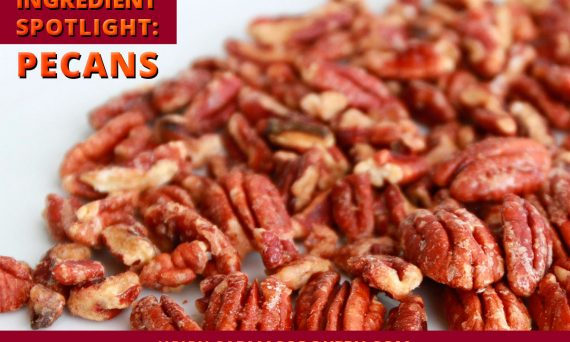 Ingredient Spotlight: Pecans