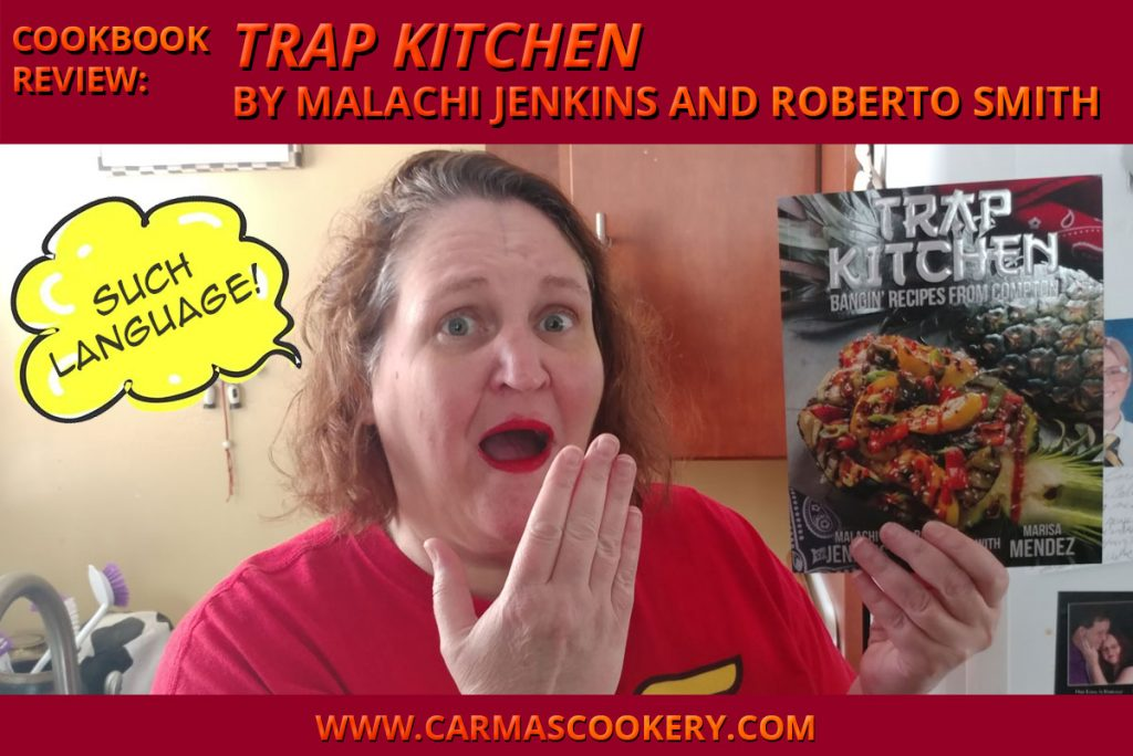 """Cookbook Review: """"Trap Kitchen"""" by Malachi Jenkins and Roberto Smith"""