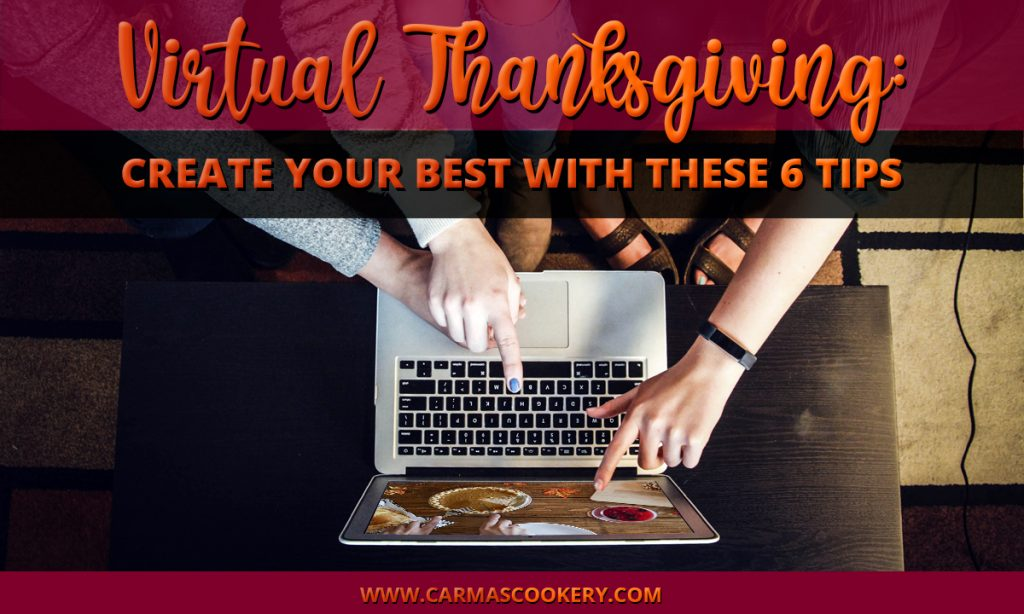 Virtual Thanksgiving: Create Your Best with these 6 Tips