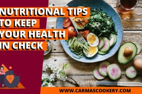 Nutritional Tips To Keep Your Health In Check