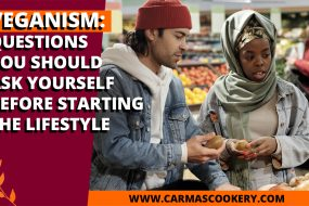 Veganism: Questions You Should Ask Yourself Before Starting the Lifestyle
