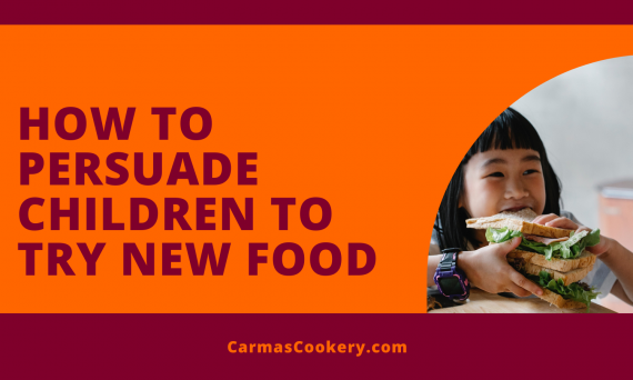 How To Persuade Children To Try New Food