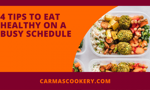 4 Tips to Eat Healthy on a Busy Schedule